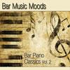 Atlantic Five Jazz Band - Bar Music Moods - Bar Piano Classics Vol. 2