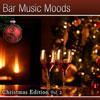 Atlantic Five Jazz Band - Bar Music Moods - Christmas Edition Vol. 2
