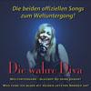 Die wahre Diva - Weltuntergang - die Songs zum Weltuntergang 2012