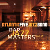 Atlantic Five Jazz Band - Bar Jazz Masters Vol. 2 (Remastered)